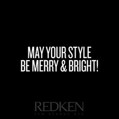 Whatever look you choose to rock this Holiday season, make sure your Redken Ready! For the merriest and brightest of styles we recommend Shine Flash, Triple Take 32 and, of course, our Pillow Proof  Two Day Extender to KEEP your style Merry and Bright even on Christmas morning!!