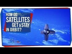 AMERICAN HISTORY (Modern Travel - Chapter 13): How Satellites Get & Stay in Orbit