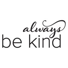 Always Be Kind Wall Quotes™ Decal (at)