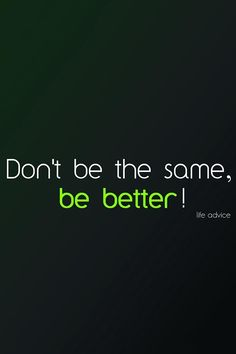 Be better ;)