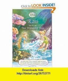 Rani Two Friendship Tales (Disney Fairies) (Disney Chapters) (9780736427302) Lisa Papademetriou, Kimberly Morris, Disney Storybook Artists , ISBN-10: 0736427309  , ISBN-13: 978-0736427302 ,  , tutorials , pdf , ebook , torrent , downloads , rapidshare , filesonic , hotfile , megaupload , fileserve