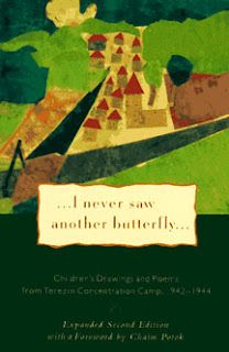 """I Never Saw Another Butterfly: Children's Drawings and Poems from Terezin Concentration Camp 1942–1944."""