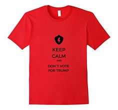 Men's KEEP CALM AND DON T VOTE FOR TRUMP T-Shirt 2XL Red ...