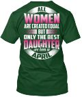 Discover Daughters Are Born In April Sweatshirt from BIRTHDAY GIFT, a custom product made just for you by Teespring. With world-class production and customer support, your satisfaction is guaranteed.