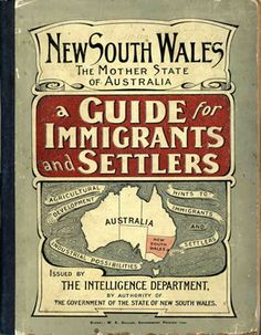 New South Wales, the mother state of Australia : a guide for immigrants and settlers issued by the Intelligence Department. [Sydney] : Intelligence Department, 1906