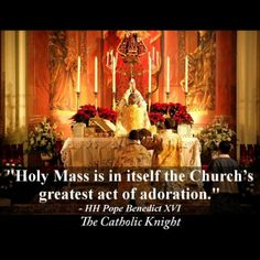 Our greatest act of Adoration - the Holy Mass