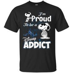 Snoopy T Shirt I'm Proud To Be A Disney Addict T Shirt Hoodie Sweatshirts