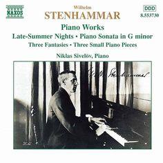 STENHAMMAR: Piano Works-Niklas Sivelov-Naxos