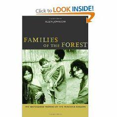 Families of the Forest: The Matsigenka Indians of the Peruvian Amazon: Allen Johnson: 9780520232426: Books - Amazon.ca