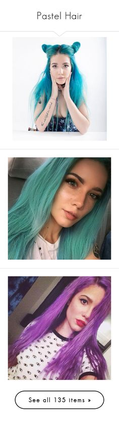 """""""Pastel Hair"""" by alexfabulouskilljoys ❤ liked on Polyvore featuring halsey, girls, hair, backgrounds, hair styles, hairstyles, filler, pictures, icon and photos"""