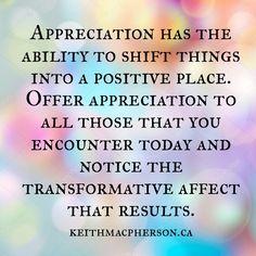 #keithmacpherson #dailyintention #appreciation #transformation #loveon #mindfulness #happiness