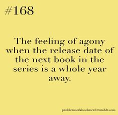 Problems of a Book Nerd,And you dont want to start a new series because you want it fresh in your brain,but you cant just stop reading for a year so painfully you start a new series I Love Books, Good Books, Books To Read, Up Book, Book Of Life, Book Memes, Book Quotes, Book Nerd Problems, Bookworm Problems