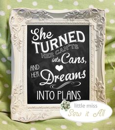 Chalkboard Sign - She Turned Her Can'ts Into Cans Chalkboard Sign - Graduation Gift. $60.00, via Etsy.