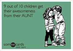 yea for aunties!