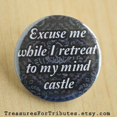 Excuse me while I retreat to my mind by TreasuresForTributes, $1.70