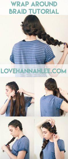 Wrap Around Braid Tutorial | Love, Hannah Lee by Hannah Martin