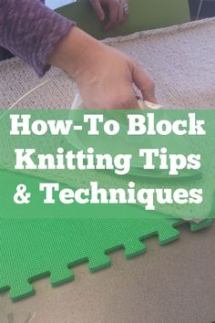 Learn everything about steam blocking techniques in block knitting.
