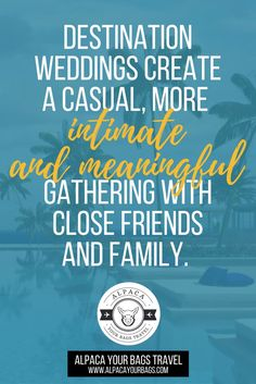 Destination weddings create a casual, more intimate and meaningful gathering with close friends and family. // Alpaca Your Bags Travel