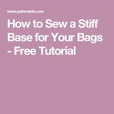 How to Sew a Stiff Base for Your Bags - Free Tutorial Dress Sewing Tutorials, Sewing Hacks, Sewing Crafts, Sewing Tips, Sewing Ideas, Bag Tutorials, Sewing Basics, Quilting Tutorials, Handbag Patterns
