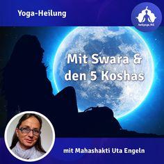 🌘 Yoga-Heilung 1: mit Swara und den 5 Koshas (Selbstheilung und Lebensenergie stärken) - Heilyoga.ME