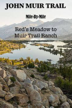Photos of the John Muir Trail, mile by mile, of the segment from Red's Meadow to Muir Trail Ranch. #backpacking