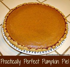 Practically Perfect Pumpkin Pie Recipe: The best pumpkin pie recipe ever! It is an easy & delicious pumpkin pie recipe and it turns out perfectly each time. Best Pumpkin Pie Recipe, Perfect Pumpkin Pie, Pumpkin Recipes, Fall Recipes, Sweet Recipes, Holiday Recipes, Pumpkin Puree, Pumpkin Pumpkin, Holiday Meals