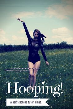 "Spinning Love Story.: Beginner Hooping: a self teaching tutorial list. ""The issue lies, as a beginner, in knowing where to start, what to learn and in what order. I have compiled a list of tutorials for you to follow as you start out on your journey. I have primarily included moves I consider to be the building blocks of hooping - the basics which will set you up for all other moves to come."""