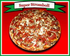 Super Stromboli  Pizza sauce, mozzarella cheese, salami, fresh mushrooms, pepperoni, italian sausage, & garlic