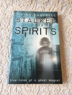 Stalked by Spirits : True Tales of a Ghost Magnet by Vivian Campbell (2012, Pape