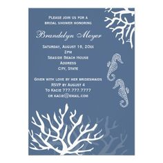 Blue Coral Reef Seahorse Bridal Shower Invitations  This modern design features sea coral and sea horses with a beautiful blue background. Personalize the invitation with the details of your wedding. These are perfect for beach theme, seaside, coastal, ocean and destination weddings. I have this design in different color schemes, if you don't find what you're looking for just message me. #timelesstreasure