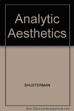 Analytic Aesthetics Analytic. Richard Shusterman (Editor)