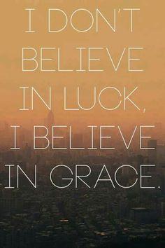 I believe in grace