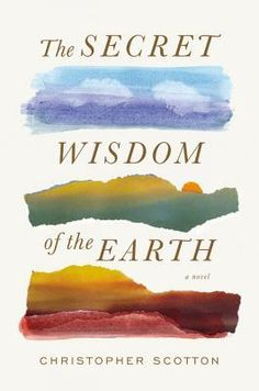 2015 Must-reads: The Secret Wisdom of the Earth by Christopher Scotton