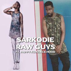 Sarkodie Ft Ace Hood X Edem X Pappy Kojo - Raw Guys   #Ace Hood #dj tizo Raw Guys #Edem #Pappy Kojo #Raw Guys #Raw Guys by dj tizo #Sarkodie #Sarkodie Ft Ace Hood X Edem Raw Guys #Sarkodie Ft Ace Hood X Edem X Pappy Kojo #Sarkodie Ft Ace Hood X Edem X Pappy Kojo - Raw Guys #Sarkodie Raw Guys