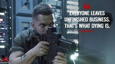 Amos Burton: Everyone leaves unfinished business. That's what dying is. Everyone Leaves, Most Famous Quotes, Unfinished Business, Self Organization, Self Empowerment, Tv Show Quotes, Classic Tv, People Quotes, The Expanse