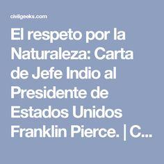El respeto por la Naturaleza: Carta de Jefe Indio al Presidente de Estados Unidos Franklin Pierce.   CivilGeeks.com