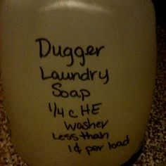 Dugger Liquid Laundry Soap. I have made 5 buckets of homemade laundry detergent and its great! I use Castile soap which is great for members of our family with skin sensitivity. Saves soooo much money too!