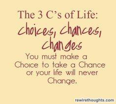 Choices, Chances, Change