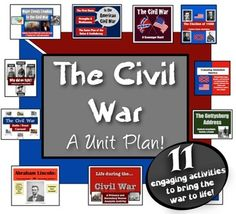 The Civil War - A Unit Plan! 11 highly-engaging, authentic lessons!