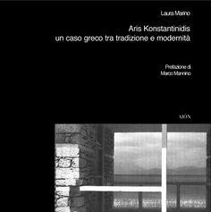 Laura Marino ARIS KONSTANTINIDIS UN CASO GRECO TRA TRADIZIONE E MODERNITÀ size… Editorial, Company Logo, Concept, Books, Style, Architects, Swag, Libros, Book