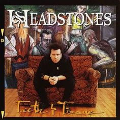 "HAVE -- (CD) The Headstones ""Teeth & Tissue"""
