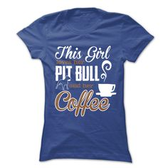 This Girl Loves her Pit Bull and her Coffee...T-Shirt or Hoodie click to see here>>  www.sunfrogshirts.com/Pets/This-Girl-Loves-her-Pit-Bull-and-her-Coffee-NavyBlue-niwp-Ladies.html?3618&PinDNs