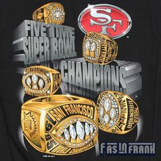 San Francisco 49er's - 5 time Superbowl Champions! The 49er's won five Super Bowl championships between 1981 and 1994, led by Hall of Famers Joe Montana, Jerry Rice, Ronnie Lott, Steve Young, and coach Bill Walsh.