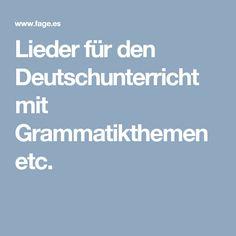 Lieder für den Deutschunterricht mit Grammatikthemen etc.