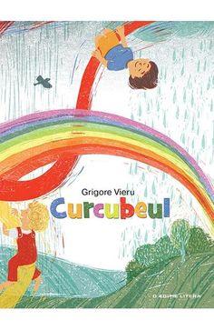 Curcubeul - Grigore Vieru Marie, Baby Books, Children Books