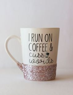 I Run On Coffee And Cuss Words Glitter Dipped Coffee Mug | Glitter Mug | Funny Mug | Personalized Coffee Mug | Gifts for Her | Boss Babe Mug: