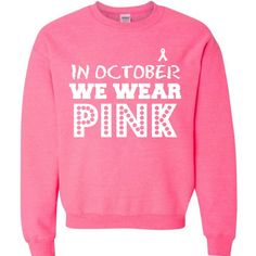 In October We Wear Pink Sweatshirt, Funny Breast Cancer Awareness... ($25) ❤ liked on Polyvore featuring tops, hoodies and sweatshirts
