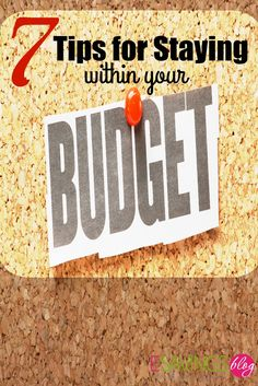 Budgets can be tough at first. Check out 7 Tips for staying within your budget. #budget