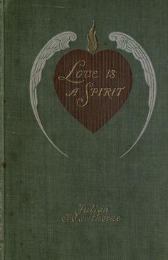 Love is a Spirit ~ 1896