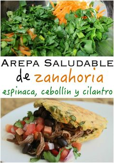 Arepa hecha con harina de maíz, zanahoria rallada, espinaca, cebollín y cilantro | mamacontemporanea.com